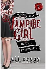 Deadly Sweethearts: A Teen Vampire Romance (Minnie Kim: Vampire Girl Book 2) Kindle Edition