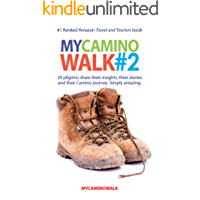 My Camino Walk 2: 20 pilgrims share their stories, their insights and their Camino journey