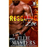 Rescuing Zoe: Ex-Military Special Forces Hostage Rescue (Guardian Hostage Rescue Book 2)