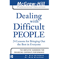Dealing with Difficult People: 24 lessons for Bringing Out the Best in Everyone (The McGraw-Hill Professional Education…