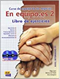 En equipo.es 2 nivel intermedio : Libro de ejercicios (2CD audio)