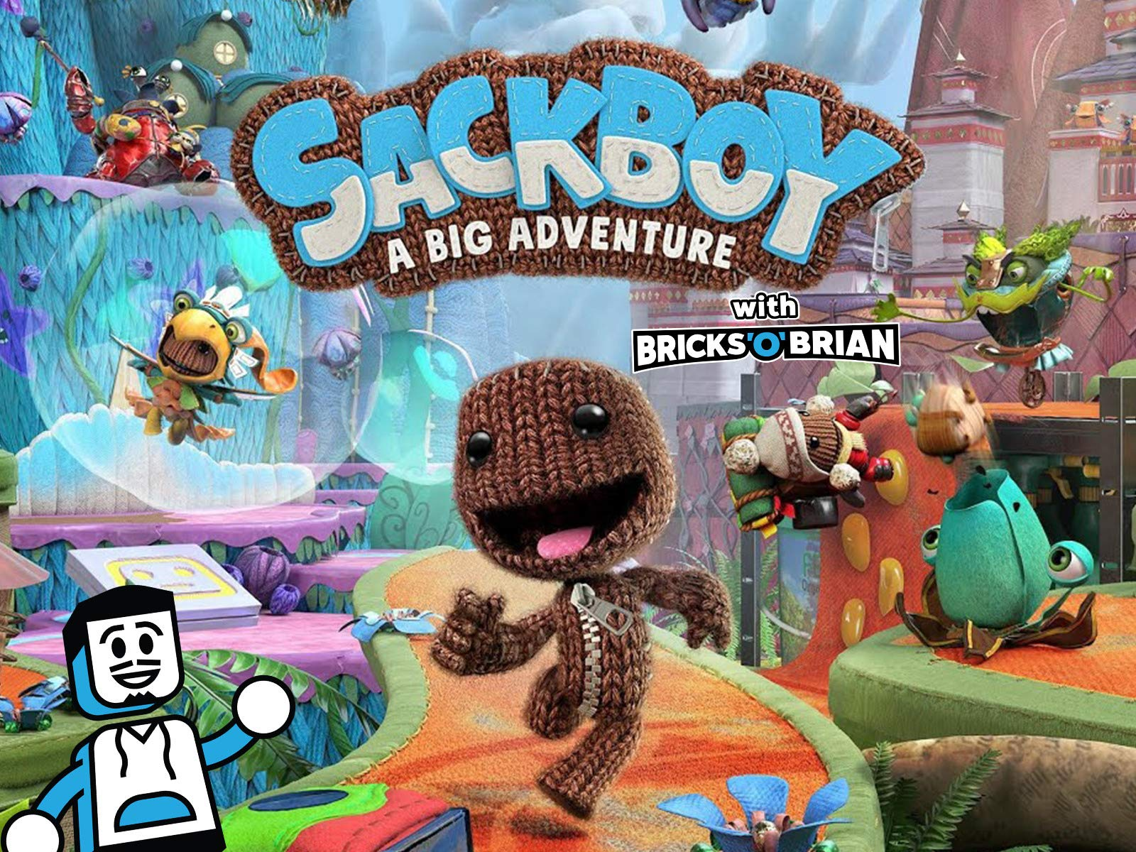 Clip: Sackboy A Big Adventure with Bricks 'O' Brian! on Amazon Prime Instant Video UK