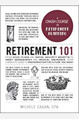 Retirement 101: From 401(k) Plans and Social Security Benefits to Asset Management and Medical Insurance, Your Complete Guide to Preparing for the Future You Want (Adams 101) Hardcover