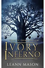 Ivory Inferno (Tales of Grimm Hollow Book 3) Kindle Edition