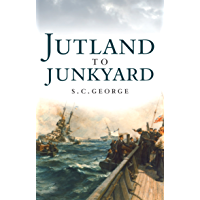 From Jutland to Junkyard: The raising of the scuttled German High Seas Fleet from Scapa Flow - the greatest salvage operation of all time