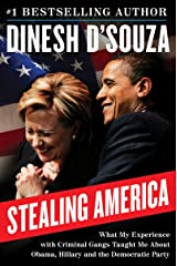Stealing America: What My Experience with Criminal Gangs Taught Me about Obama, Hillary, and the Democratic Party Kindle Edition