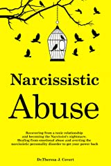 Narcissistic Abuse: Recovering from a toxic relationship and becoming the Narcissist's nightmare. Healing from Emotional Abuse and averting the narcissistic ... personality disorder to get your power back Kindle Edition