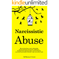 Narcissistic Abuse: Recovering from a toxic relationship and becoming the Narcissist's nightmare. Healing from Emotional Abuse and averting the narcissistic ... personality disorder to get your power back
