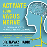 Activate Your Vagus Nerve: Unleash Your Body's Natural Ability to Overcome Gut Sensitivities, Inflammation, Autoimmunity…