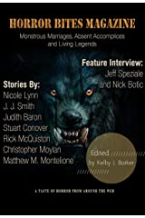 Horror Bites Magazine Issue #8: Monstrous Marriages, Absent Accomplices and Living Legends Kindle Edition