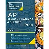 Princeton Review AP Spanish Language & Culture Prep, 2021: Practice Tests + Content Review + Strategies & Techniques…
