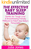 """The Effective Baby Sleep Training: Gentle, Non """"Cry It Out"""" & Breastfeeding-Friendly Methods to Match Your Baby's Personality (Revised Edition)"""