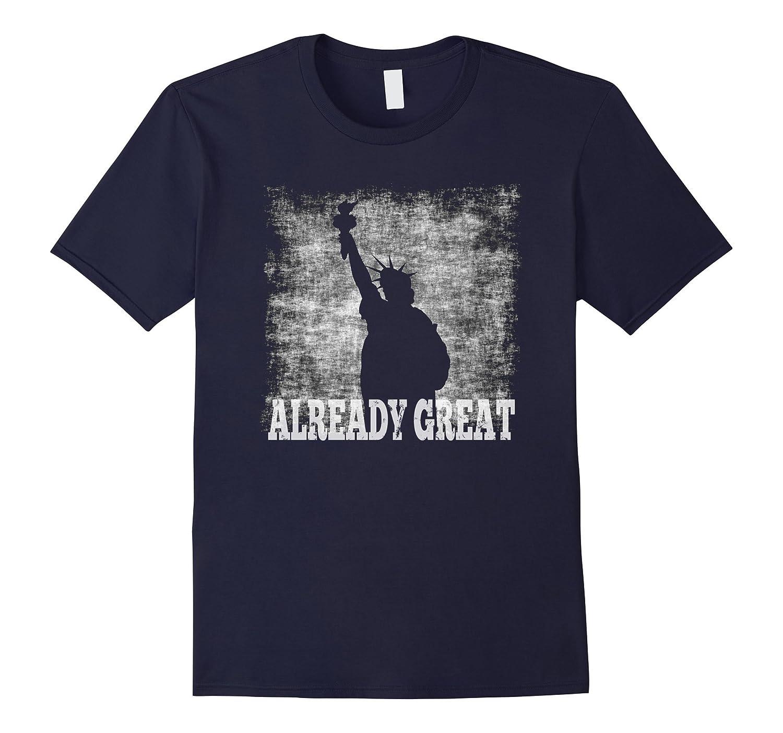 America Is Already Great T-Shirt - Patriotic American Tee-BN