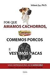 Por que Amamos Cachorros, Comemos Porcos e Vestimos Vacas Pasta blanda