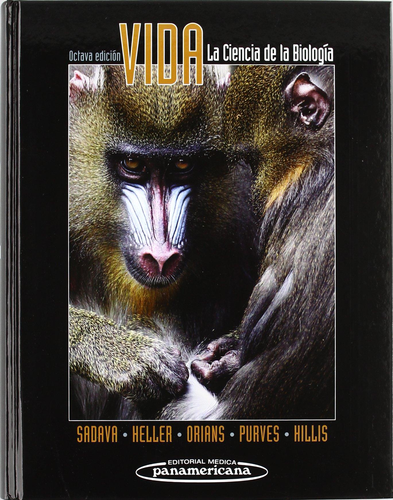 Vida, La Ciencia de la Biología. 8ª edición Tapa dura – 2 sep 2009 William H. Purves David Sadava H. Craig Heller Gordon H. Orians
