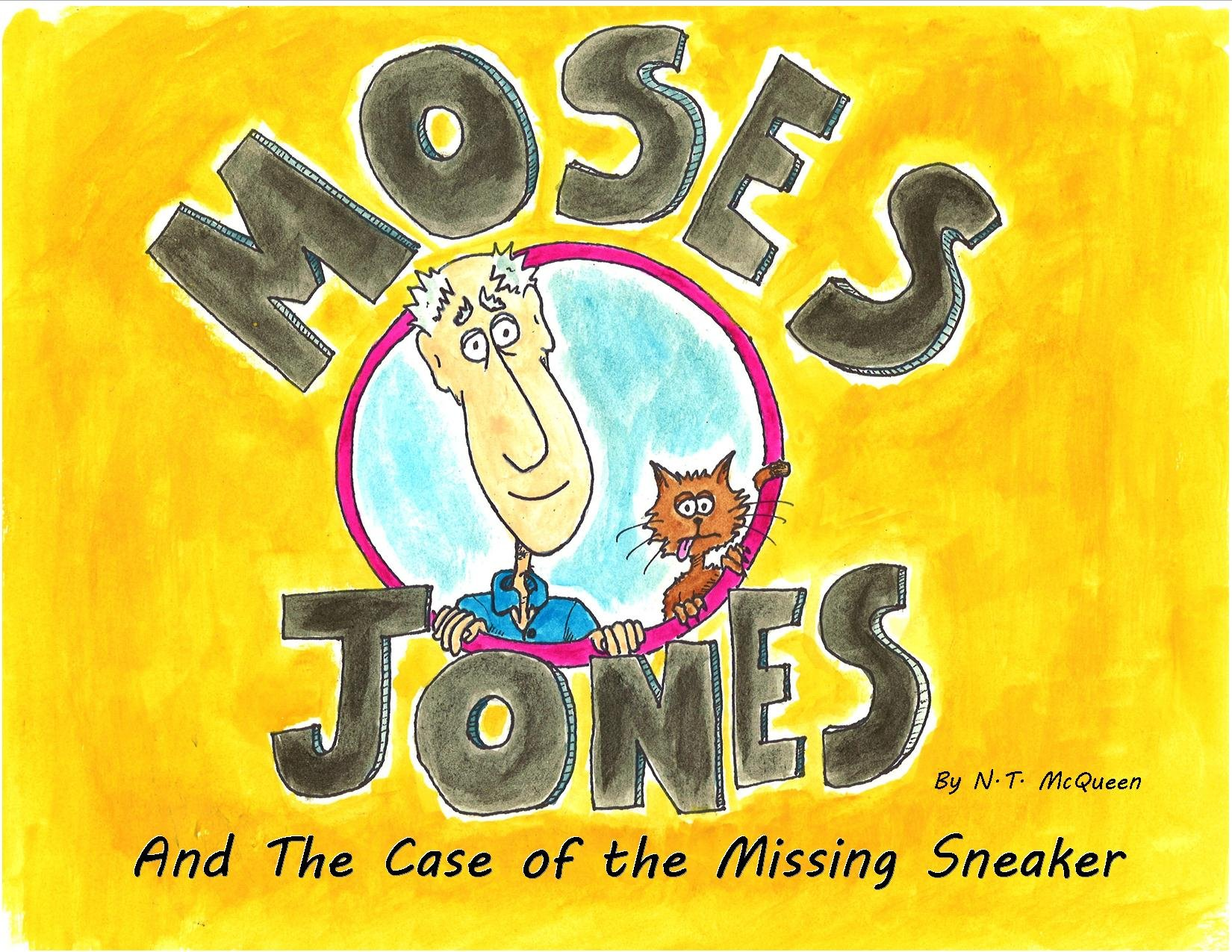 Read Online Moses Jones and the Case of the Missing Sneaker PDF