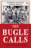 The Bugle Calls: A Life in the Indian Army