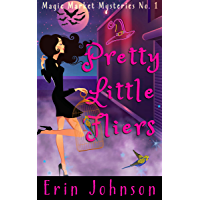 Pretty Little Fliers: A Cozy Witch Mystery (Magic Market Mysteries Book 1) (English Edition)
