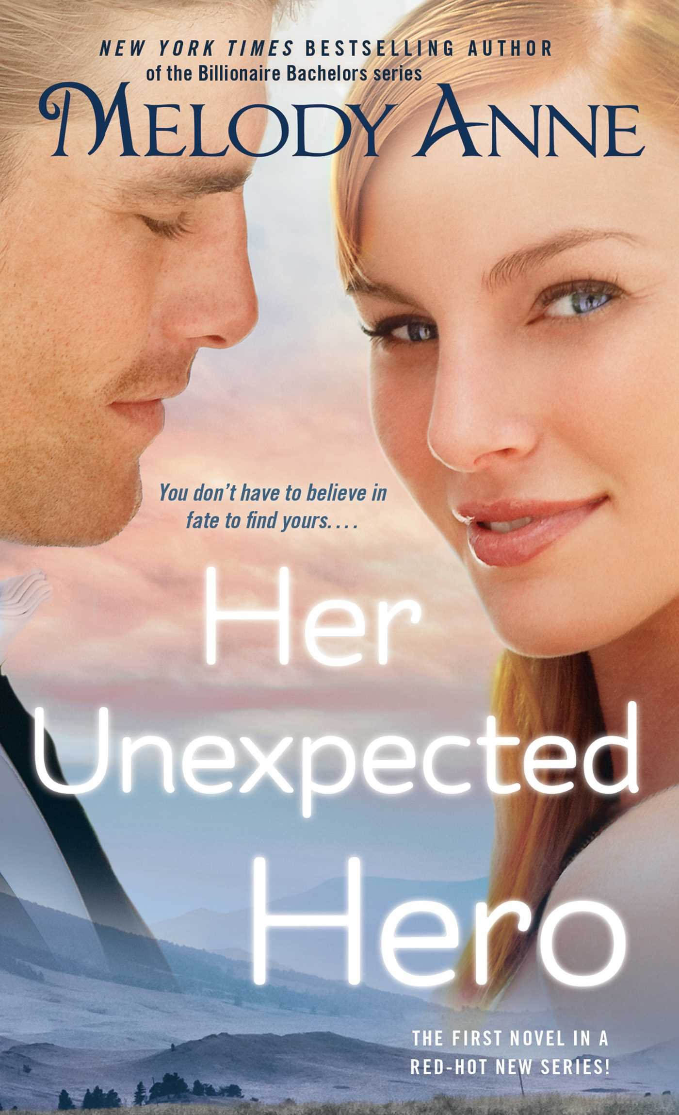 Her Unexpected Hero (Unexpected Heroes): Melody Anne: 9781476778549:  Amazon.com: Books