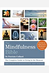 The Mindfulness Bible: The Complete Guide to Living in the Moment (Godsfield Bibles) Kindle Edition