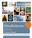 The Mindfulness Bible: The Complete Guide to Living in the Moment (Godsfield Bibles)