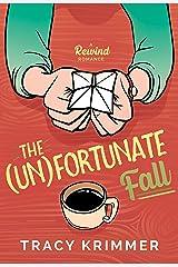 The (Un)fortunate Fall: A Rewind Romance Kindle Edition