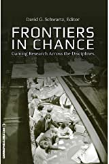Frontiers in Chance: Gaming Research Across the Disciplines (Gambling Studies Series) (Volume 1) Paperback