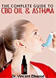 The Complete Guide To CBD Oil and Asthma: A
