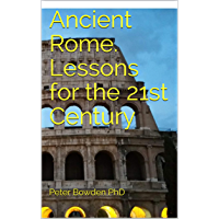 Ancient Rome. Lessons for the 21st Century