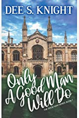 Only A Good Man Will Do (The Good Man Book 1) Kindle Edition