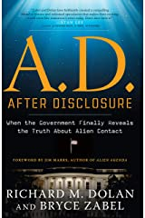 A.D. After Disclosure: When the Government Finally Reveals the Truth About Alien Contact Kindle Edition