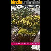 Un suprême espoir (French Edition)