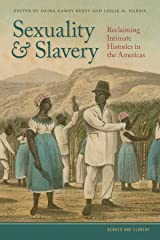 Sexuality and Slavery: Reclaiming Intimate Histories in the Americas (Gender and Slavery Ser. Book 1) Kindle Edition