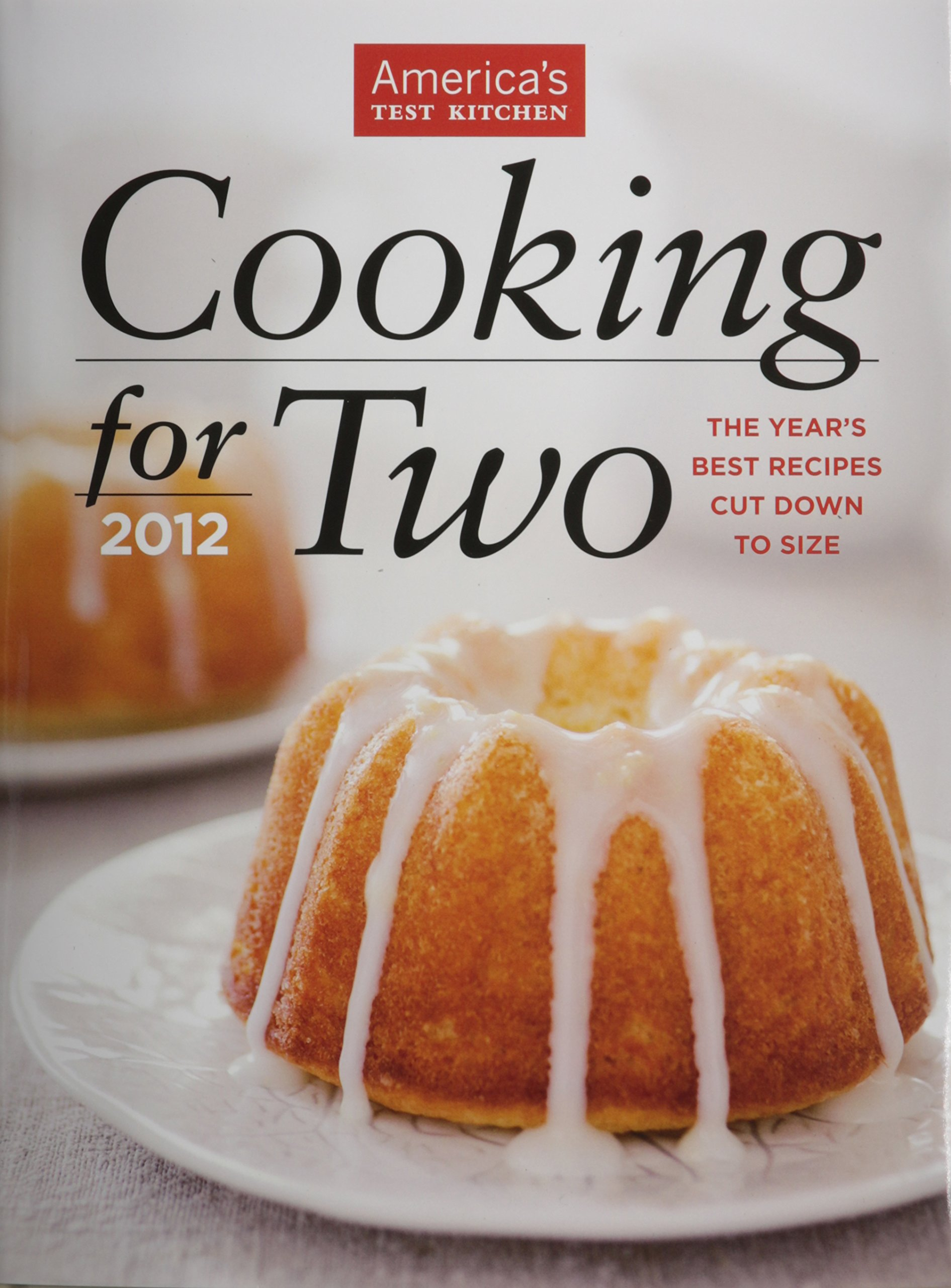 Cooking for Two 2012 America s Test Kitchen Editors at