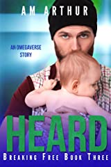 Heard: An Omegaverse Story (Breaking Free Book 3) Kindle Edition
