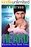 Heard: An Omegaverse Story (Breaking Free Book 3)