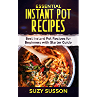 Essential Instant Pot Recipes: Best Instant Pot Recipes for Beginners with Starter Guide book cover