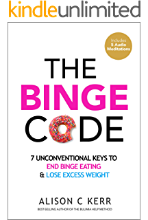 Never binge againtm reprogram yourself to think like a the binge code 7 unconventional keys to end binge eating and lose excess weight fandeluxe Images