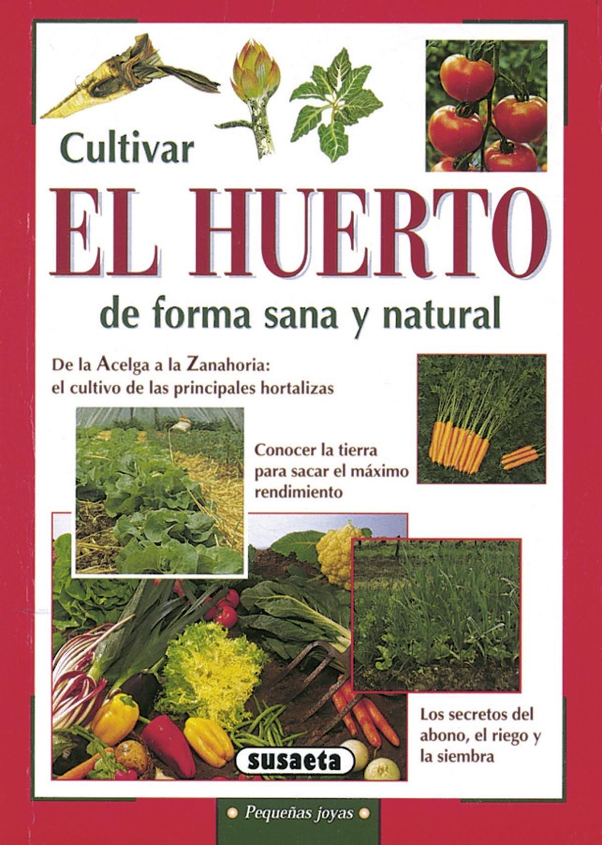 Cultivar el huerto de forma sana y natural de Margherita Neri