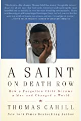 A Saint on Death Row: How a Forgotten Child Became a Man and Changed a World Paperback