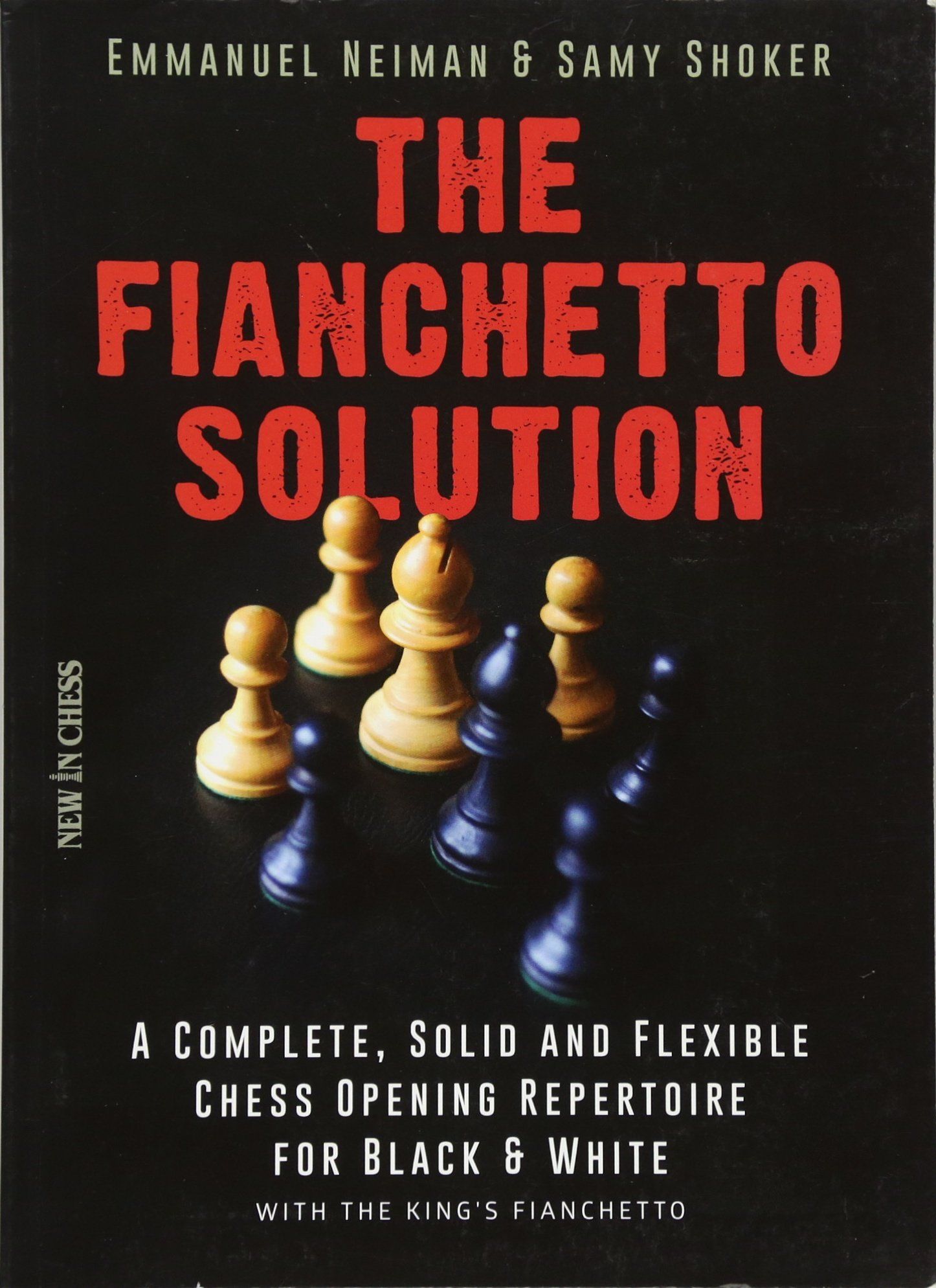 The Fianchetto Solution A Complete Solid And Flexible Chess