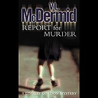 Report for Murder (Lindsay Gordon Crime Series, Book 1) (English Edition)