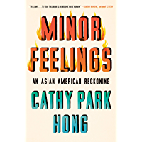 Minor Feelings: An Asian American Reckoning book cover