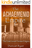 The Achaemenid Empire: The First Great Persian Empire