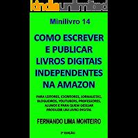Como escrever e publicar livros digitais independentes na Amazon: Para leitores, escritores, jornalistas, blogueiros…