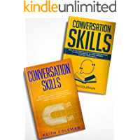Communication: 2 Books in 1 - How to Use Storytelling in Your Communication to Connect with People, Discover the #1 Tactics to Become a Master at Social Communication with Amazing Charisma