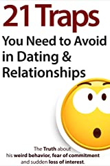 21 Traps You Need to Avoid in Dating & Relationships Kindle Edition
