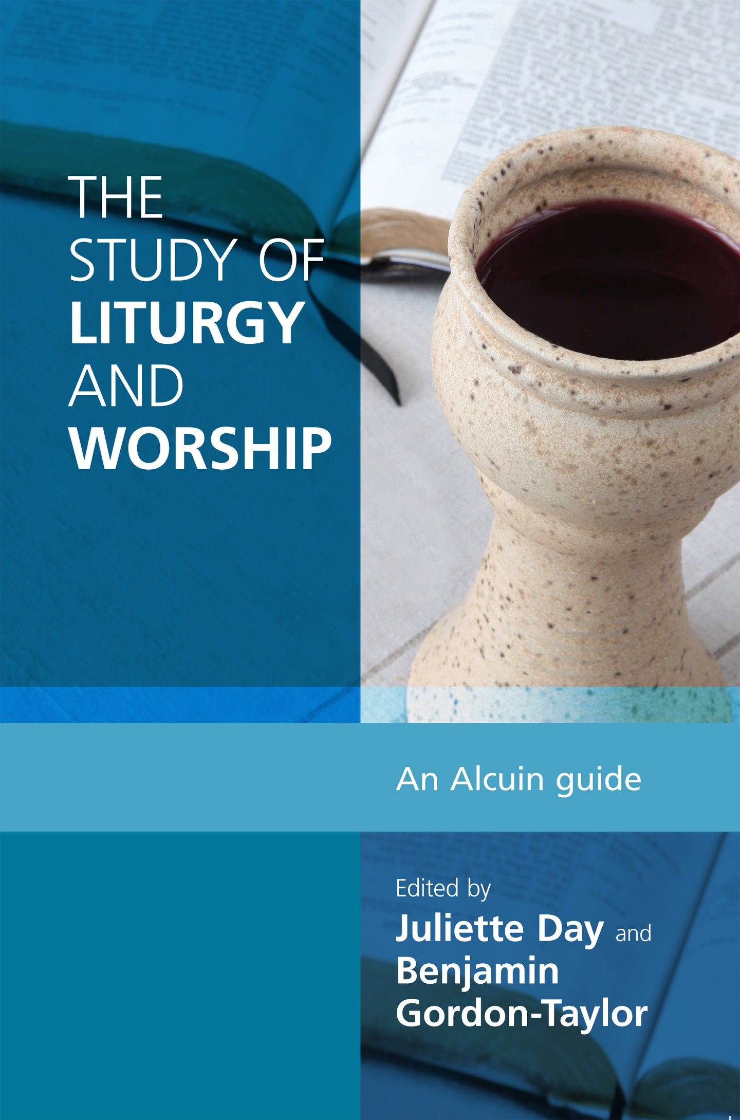 The Study Of Liturgy And Worship  Alcuin Club Book 0   English Edition