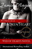 Witness of a Broken Heart: Ghostly Games (Web of Hearts and Souls #5) (See Book 2)