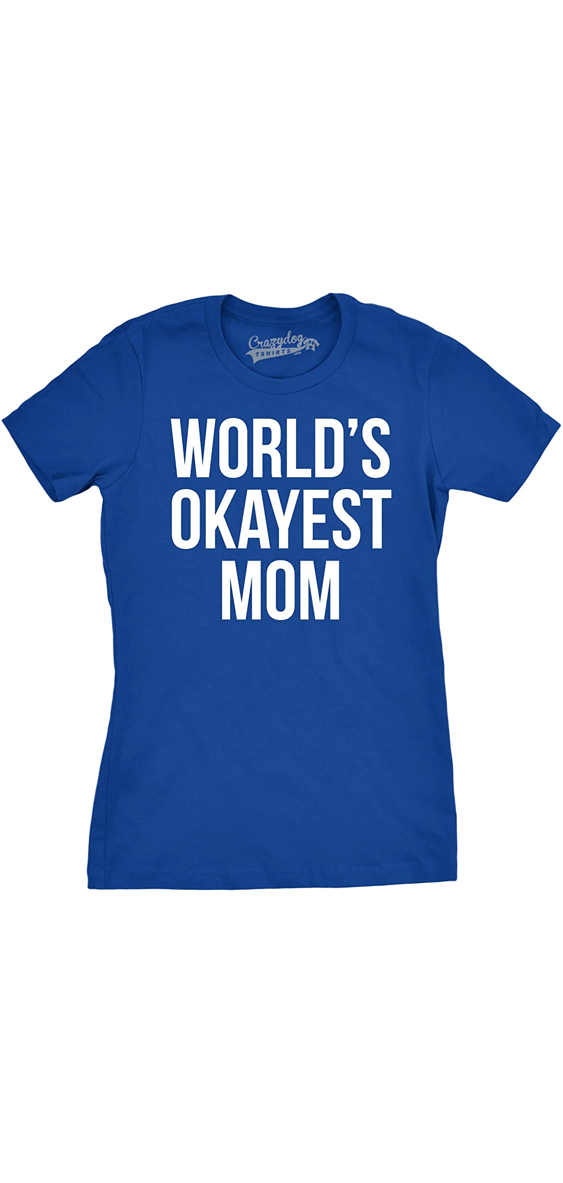 Worlds Okayest Mom T Shirt Funny Mothers Day Tee Gift Sarcastic